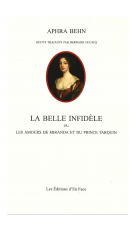 La Belle Infidèle, ou les Amours de Miranda et du prince Tarquin, par Aphra Behn (tr. Bernard Dhuicq)