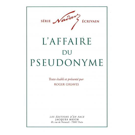 L'Affaire du pseudonyme, par Nadar (ed. Roger Greaves)