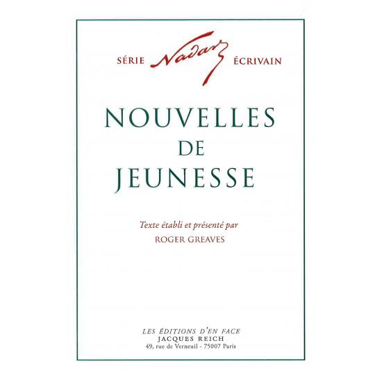 Nouvelles de jeunesse, par Nadar (ed. Roger Greaves)