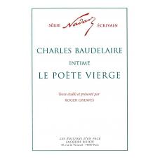 Charles Baudelaire intime : le poète vierge, par Nadar (ed. Roger Greaves)