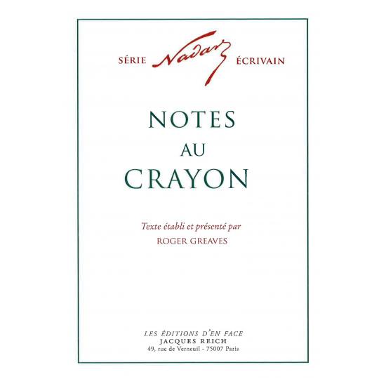 Notes au crayon, par Nadar (ed. Roger Greaves)