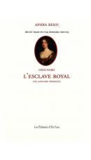 Orounoko. L'Esclave Royal. Une Histoire véridique, par Aphra Behn (tr. Bernard Dhuicq)