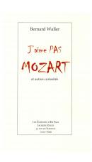 J'aime pas Mozart, par Bernard Waller