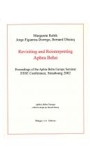 Revisiting and Reinterpreting Aphra Behn, ed. Margarete Rubik, Jorge Figueroa-Dorrego, B. Dhuicq