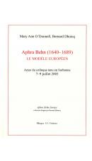 Aphra Behn (1640-1689) : le modèle européen, ed. Mary Ann O'Donnell et Bernard Dhuicq