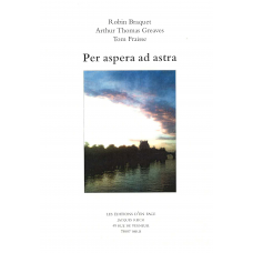 Per aspera ad astra, par Robin Braquet, Arthur Thomas Greaves et Tom Fraisse