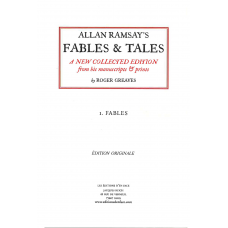 Allan Ramsay's Fables & Tales. A New Collected Edition from his manuscripts and prints, by Roger Greaves